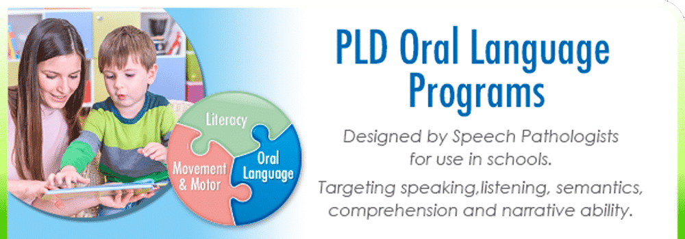 Oral language programs targeting speaking and listening, semantics, comprehension and narrative ability