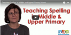 Teaching Spelling in Middle to Upper Primary School