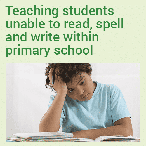 Teaching students unable to read, spell and write within primary school - online course