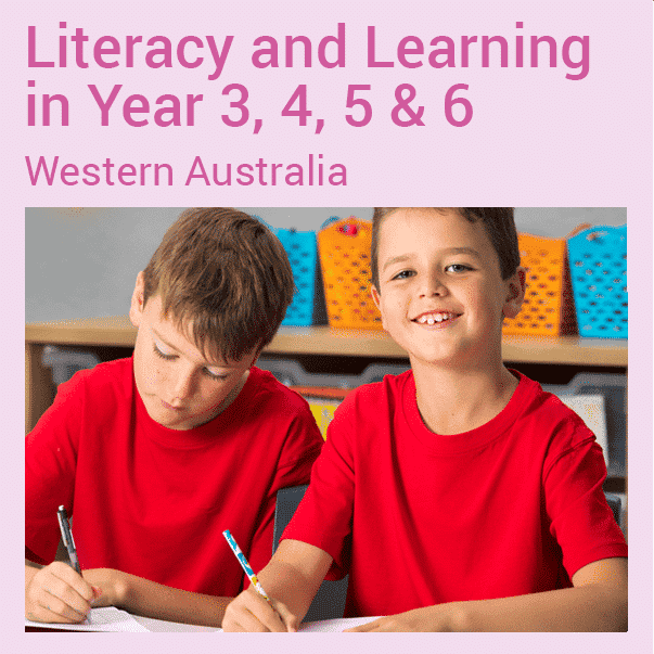Literacy and Learning in Year 3, 4, 5 & 6 (WA)