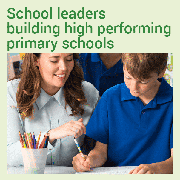 School Leaders: Building High Performing Primary Schools