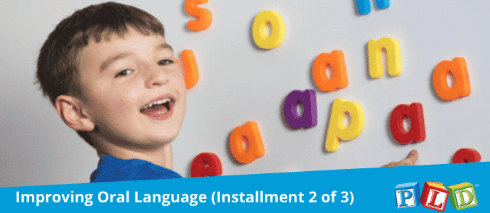 Improving Oral Language (Installment 2 of 3)