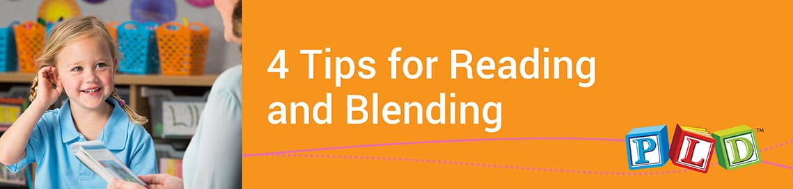 4 Tips For Reading and Blending