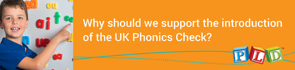 Why should we support the introduction of the UK Phonics Check?